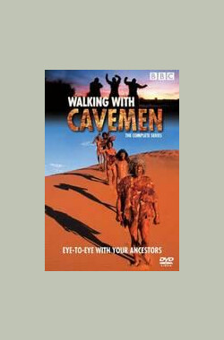 与远古人同行 WALKING WITH CAVEMEN (2003)