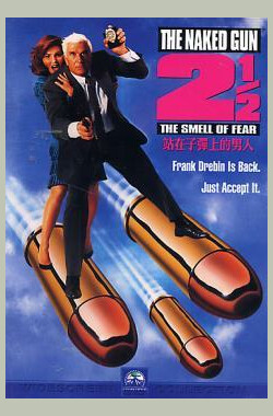 白头神探 2 1/2:恐怖的气味 The Naked Gun 2½: The Smell of Fear (1991)