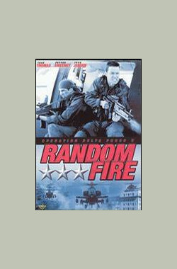 火线战场 Operation Delta Force 5: Random Fire (2002)