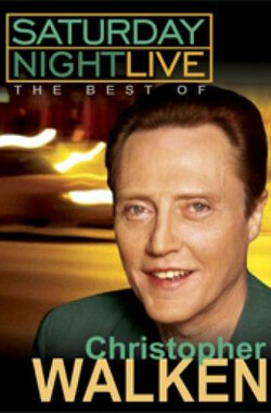 周六夜现场 Saturday Night Live: The Best of Christopher Walken (2004)