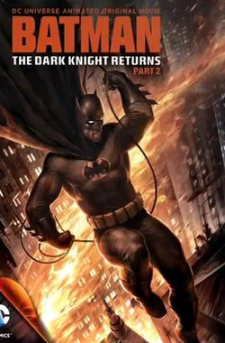 蝙蝠侠:黑暗骑士归来(下) Batman: The Dark Knight Returns, Part 2 (2013)