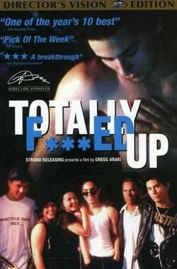 彻底完蛋 Totally F***ed Up (1993)