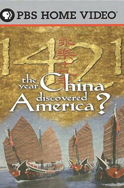 1421年:中国发现新大陆? 1421: The Year China Discovered America? (2004)