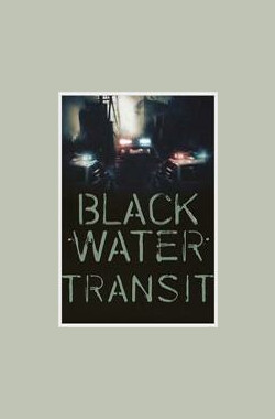 黑水航道 Black Water Transit