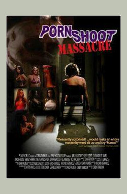 摄影棚血案 Porn Shoot Massacre (2009)