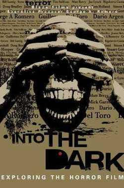 进入黑暗世界:恐怖电影扫描 Into the Dark: Exploring the Horror Film