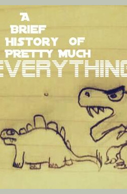 进化简史 A Brief History Of Pretty Much Everything (2010)