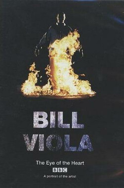 Bill Viola: The Eye of the Heart (2003)