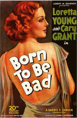 天生孬种 Born To Be Bad (1934)