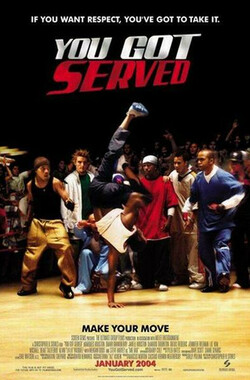 热力四射 You Got Served (2004) (2004)