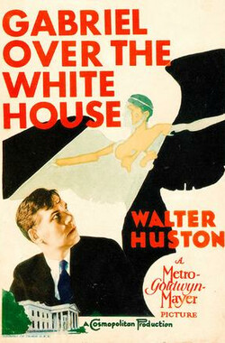 白宫风云 Gabriel Over The White House (1933)