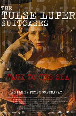 塔斯鲁波的手提箱2 The Tulse Luper Suitcases, Part 2: Vaux to the Sea (2005)