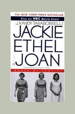 Jackie, Ethel, Joan: The Women of Camelot (2001)