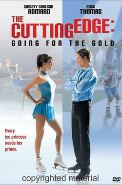 冰刀情缘之追逐金牌 The Cutting Edge: Going for the Gold (2006)