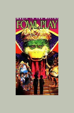Magic in the Mirror: Fowl Play (1997)