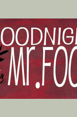 晚安,脚先生 Goodnight, Mr. Foot (2012)