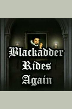 Blackadder Rides Again (2008)