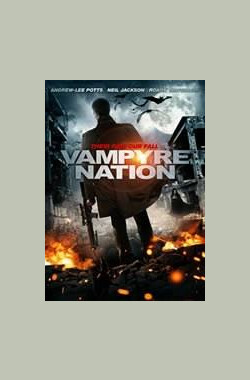 嗜血破晓2 Vampyre Nation (2012)