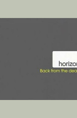 死而复生 Horizon: Back from the Dead (2010)