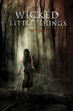 邪恶幼灵 Wicked Little Things (2007)