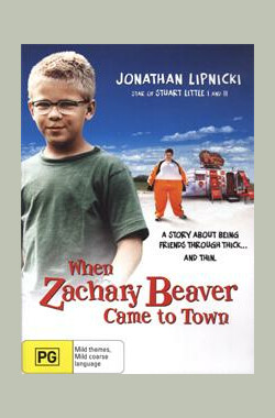当扎卡里比弗来到小镇 When Zachary Beaver Came to Town (2005)