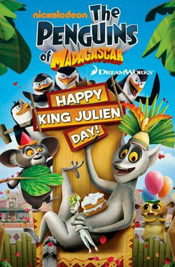 马达加斯加的企鹅:朱利安节快乐 The Penguins of Madagascar: Happy King Julien Day! (2009)