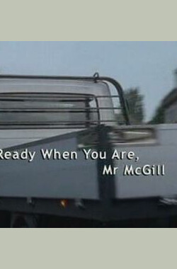 Ready When You Are, Mr. McGill (2003)