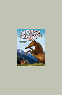 Horse Crazy 2: The Legend of Grizzly Mountain (2009)