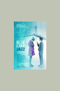 像爵士那样忧郁 Blue Like Jazz (2012)