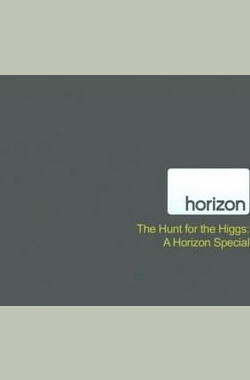BBC 地平线系列:追寻上帝粒子 BBC Horizon: The Hunt for Higgs - A Horizon Special (2012)