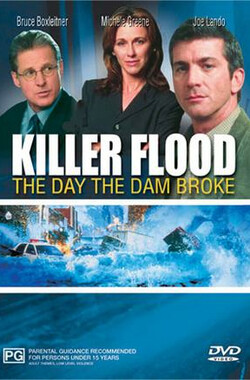 大坝阴影 Killer Flood: The Day the Dam Broke (2003)
