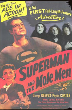 超人和鼹鼠人 Superman and the Mole-Men (1951)