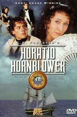 怒海英雄:公爵夫人与恶魔 Hornblower: The Duchess and the Devil (1999)
