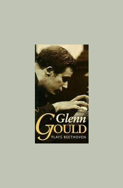 Glenn Gould Plays Beethoven (1970)