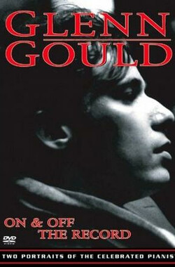 录音外的古尔德 Glenn Gould: Off the Record (1959)