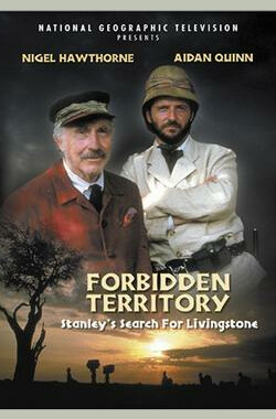 禁地之行:斯坦利寻找利文斯顿的历程 Forbidden Territory: Stanley's Search for Livingstone (1997)