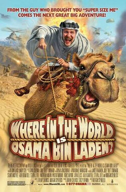奥萨姆·本·拉登在哪里? Where in the World Is Osama Bin Laden? (2008)