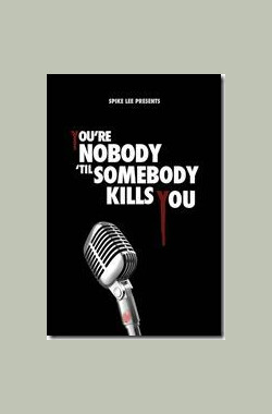 声名狼藉先生 You're Nobody 'til Somebody Kills You (2012)