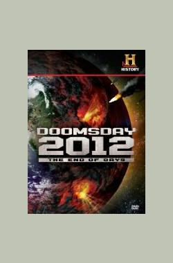解密过去:2012世界末日 HC:Decoding the Past Doomsday 2012 - The End of Days (2007)