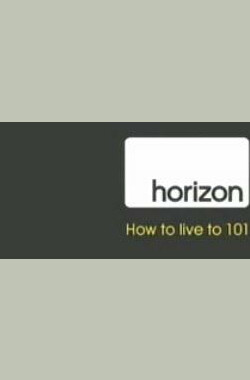 轻松活过101岁 Horizon: How to Live to 101 (2008)