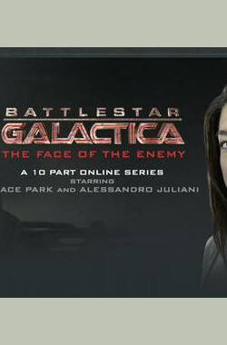 太空堡垒卡拉狄加:敌人的面孔 Battlestar Galactica: The Face of the Enemy (2008)