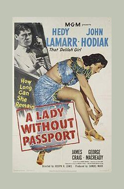 没有护照的女人 A Lady Without Passport (1950)