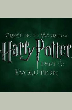 Creating the World of Harry Potter Part 5 Evolution