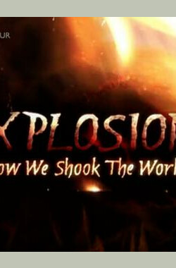 BBC 何为爆炸 BBC Explosions - How We Shook the World (2010)