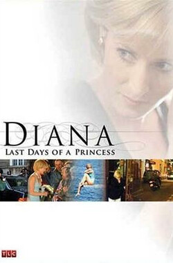 戴安娜王妃最后的日子 Diana: The Last Days of a Princess (2007)