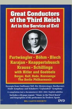 第三帝国伟大的指挥家:艺术为邪恶服务 Great Conductors of the Third Reich: Art in the Service of Evil (2005)