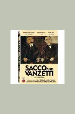 死刑台的旋律 Sacco And Vanzetti (2007)