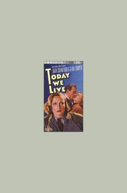 命限今朝 Today We Live (1933)