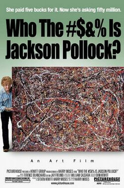 谁是TMD杰克森-波拉克 Who the #$&% is Jackson Pollock? (2006)