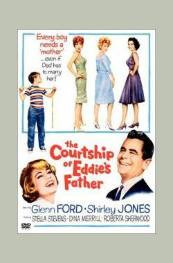埃迪父亲的求爱 The Courtship Of Eddie's Father (1963)